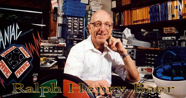 Ralph Henry Baer, Penemu Video Game Pertama di Dunia