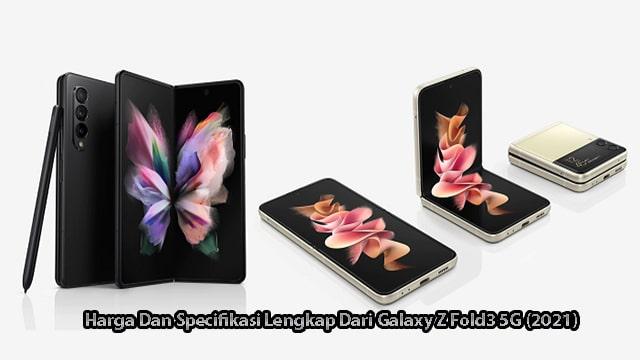 Harga Dan Specifikasi Lengkap Dari Galaxy Z Fold3 5G (2021)